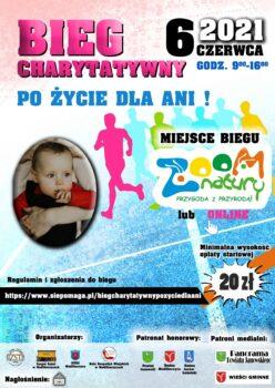 Plakat przedstawia akcję pomocy w postaci biegu charytatywnego - Po życie dla Ani! 6 czerwca 2021 w godzinach 9:00 - 16:00.